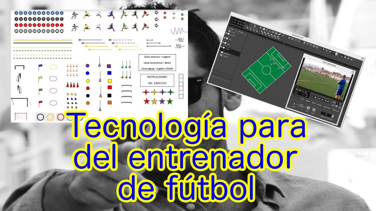 Colección de recursos y tecnología aplicada al fútbol. Tecnología para el entrenador de fútbol