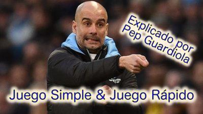 Guardiola explica la relación entre el Juego Simple & Juego Rápido