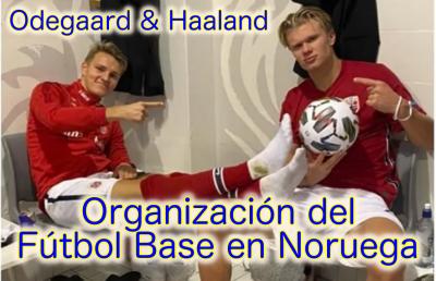 Odegaard y Haaland: ejemplos de la organización del Fútbol Base de Noruega