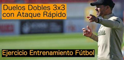 Duelos 3×3 dobles con Ataque Rápido y cambio de rol Ataque/Defensa. Ejercicio Entrenamiento de Fútbol